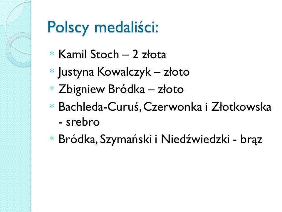 Polscy medaliści: Kamil Stoch – 2 złota Justyna Kowalczyk – złoto