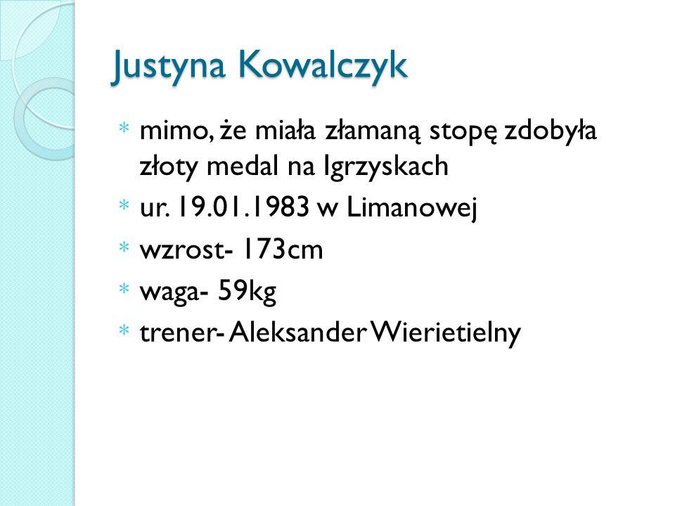 Justyna Kowalczyk mimo, że miała złamaną stopę zdobyła złoty medal na Igrzyskach. ur. 19.01.1983 w Limanowej.