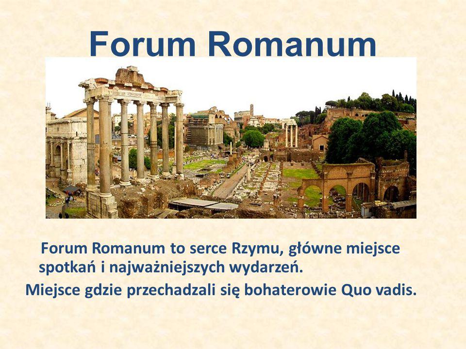 Forum Romanum Forum Romanum to serce Rzymu, główne miejsce spotkań i najważniejszych wydarzeń.