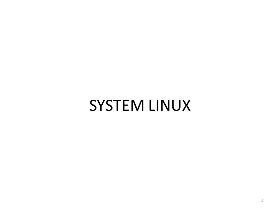 SYSTEM LINUX