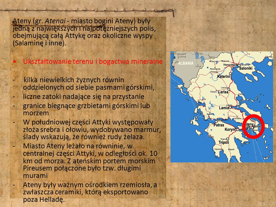 Ateny (gr. Atenai - miasto bogini Ateny) były jedną z największych i najpotężniejszych polis, obejmującą całą Attykę oraz okoliczne wyspy (Salaminę i inne).