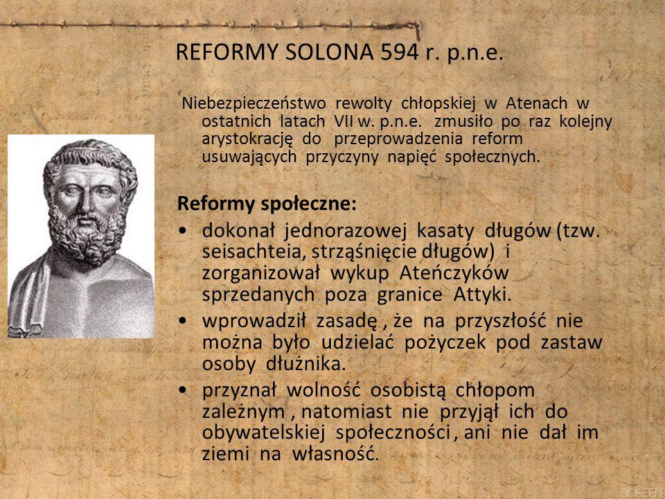 REFORMY SOLONA 594 r. p.n.e. Reformy społeczne:
