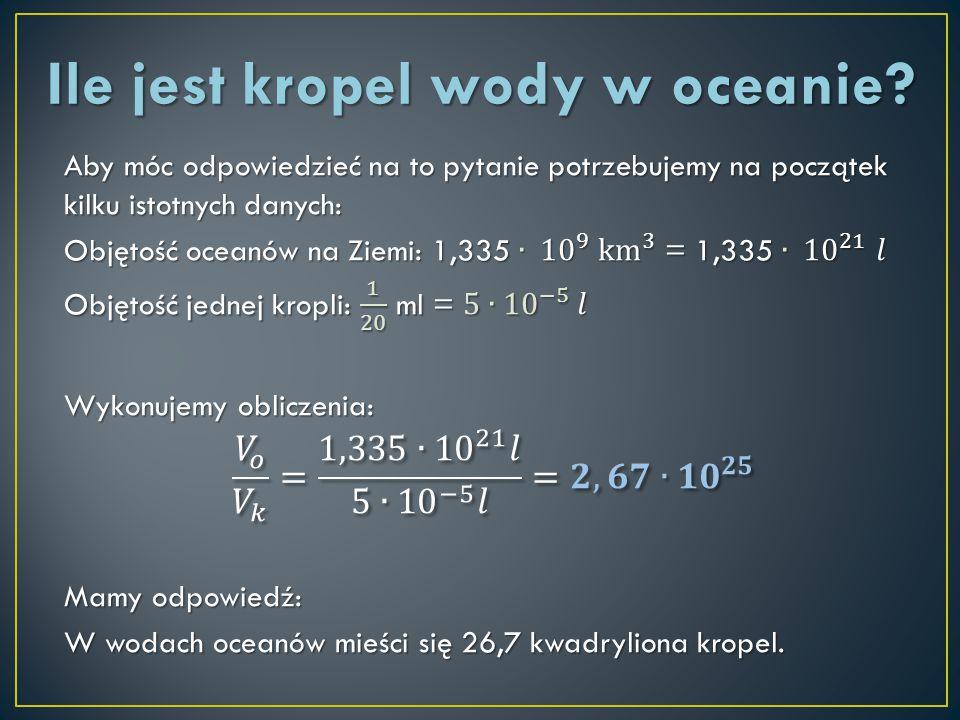 Ile jest kropel wody w oceanie