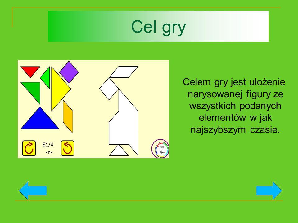 Cel gry Celem gry jest ułożenie narysowanej figury ze wszystkich podanych elementów w jak najszybszym czasie.