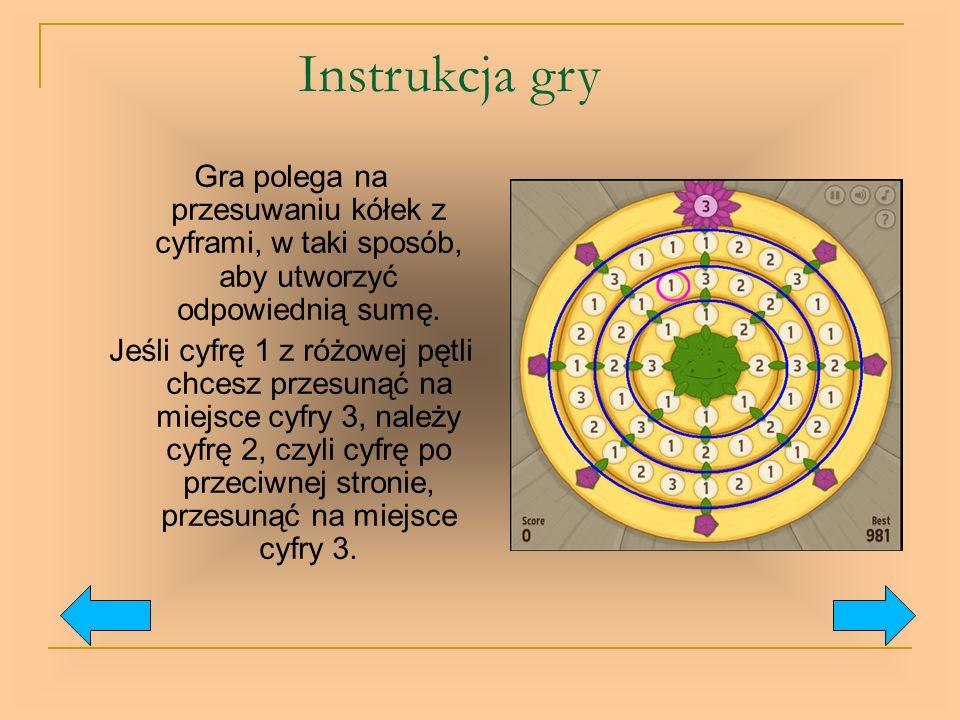 Instrukcja gry Gra polega na przesuwaniu kółek z cyframi, w taki sposób, aby utworzyć odpowiednią sumę.