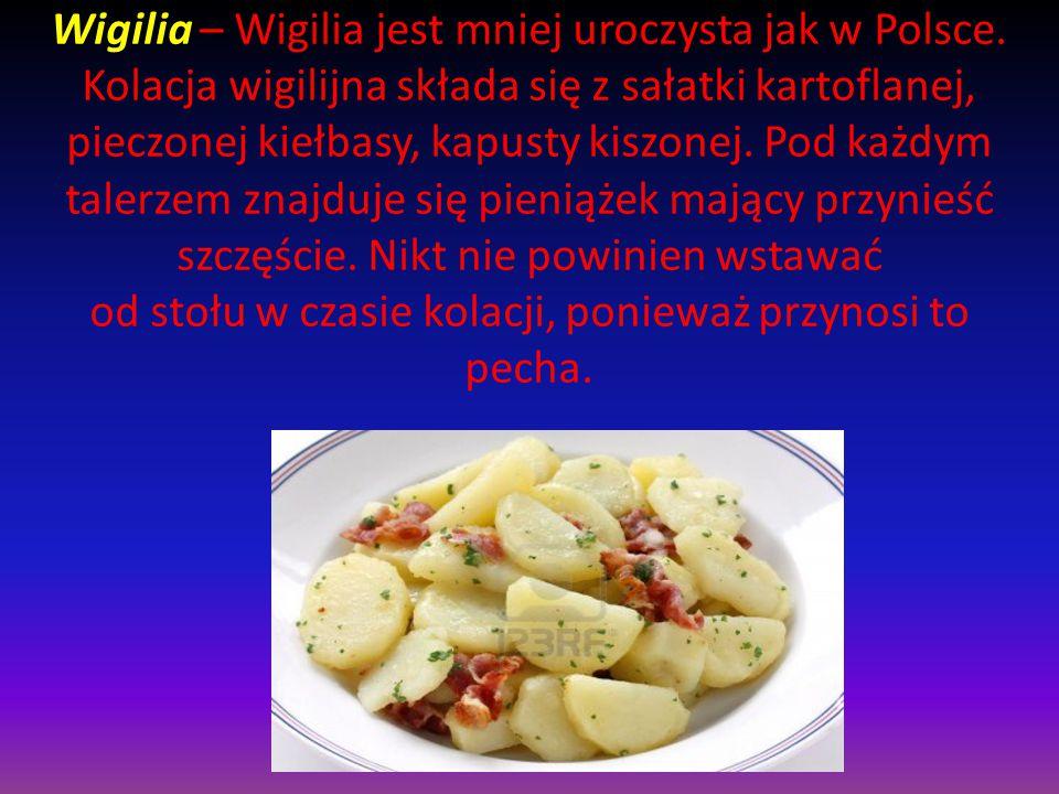 Wigilia – Wigilia jest mniej uroczysta jak w Polsce
