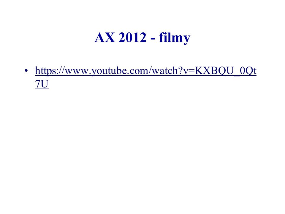 AX 2012 - filmy https://www.youtube.com/watch v=KXBQU_0Qt7U