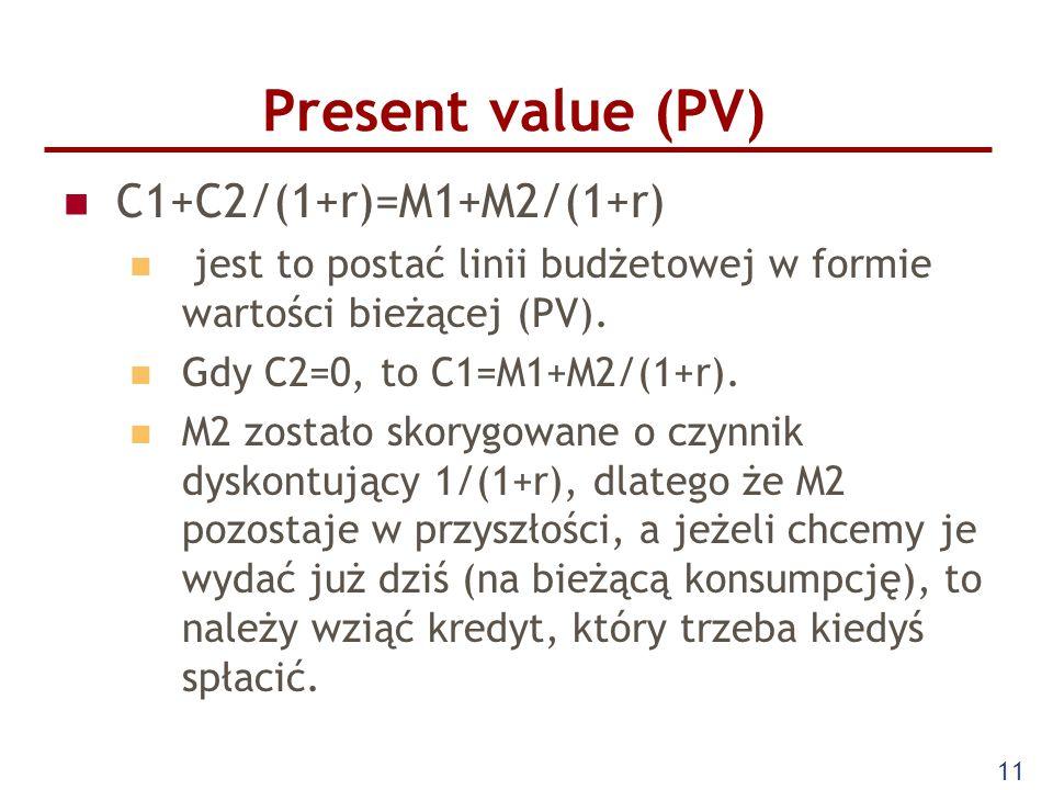 Present value (PV) C1+C2/(1+r)=M1+M2/(1+r)