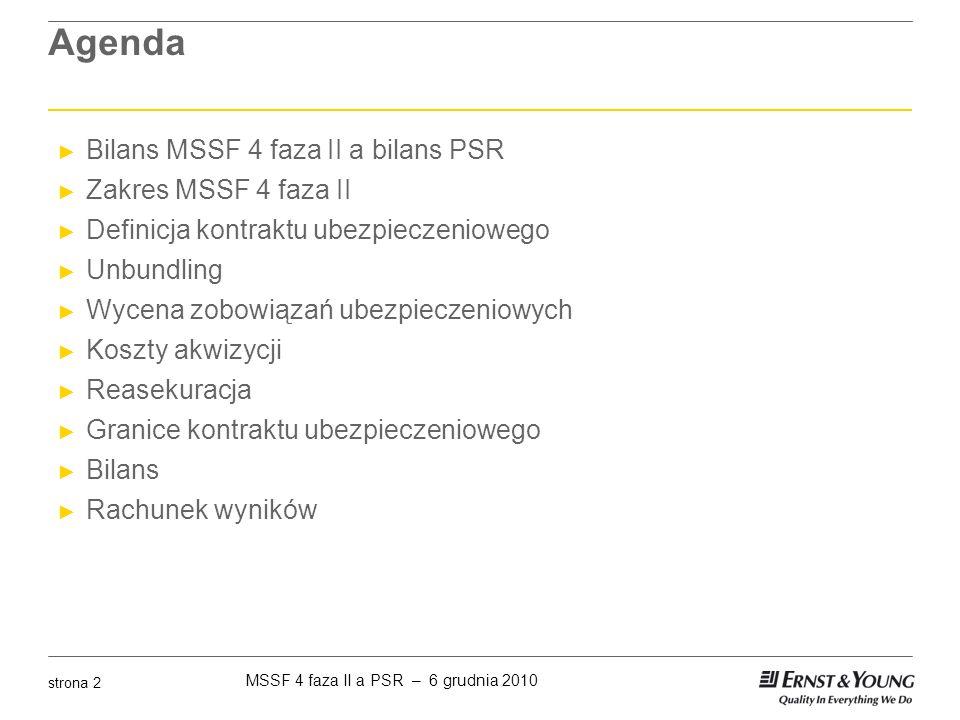 Agenda Bilans MSSF 4 faza II a bilans PSR Zakres MSSF 4 faza II