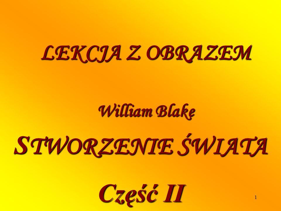 LEKCJA Z OBRAZEM William Blake STWORZENIE ŚWIATA Część II