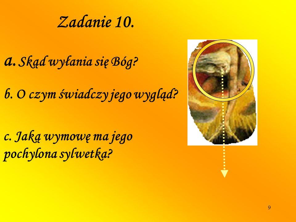 a. Skąd wyłania się Bóg Zadanie 10. b. O czym świadczy jego wygląd