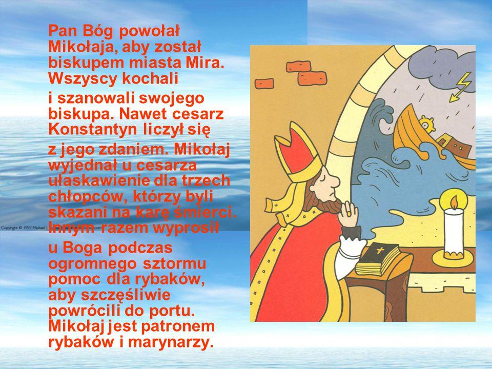 Pan Bóg powołał Mikołaja, aby został biskupem miasta Mira