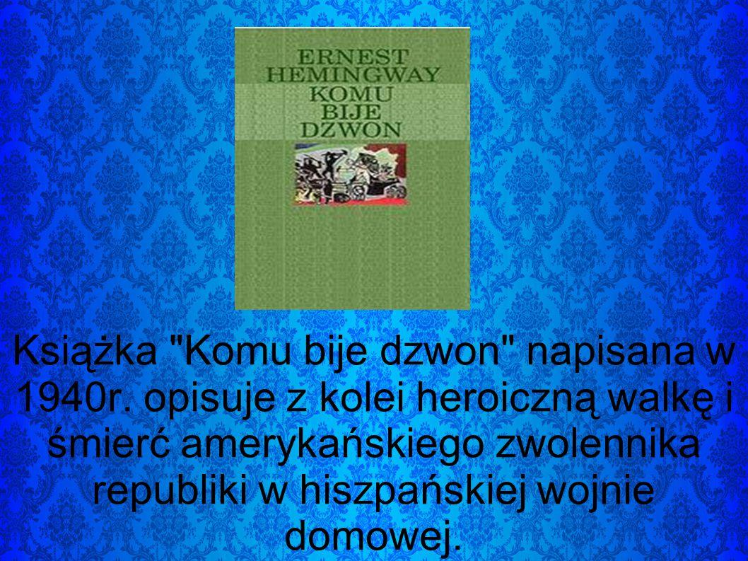 Książka Komu bije dzwon napisana w 1940r