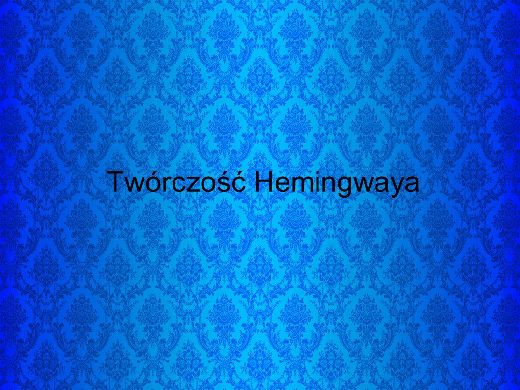 Twórczość Hemingwaya