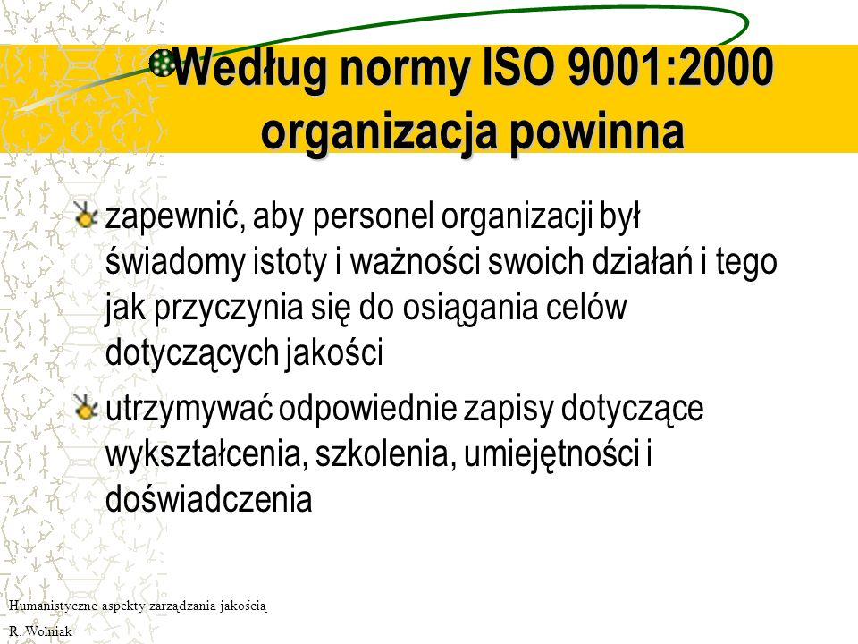 Według normy ISO 9001:2000 organizacja powinna