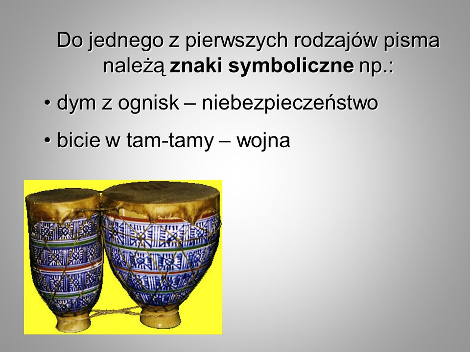 Do jednego z pierwszych rodzajów pisma należą znaki symboliczne np.: