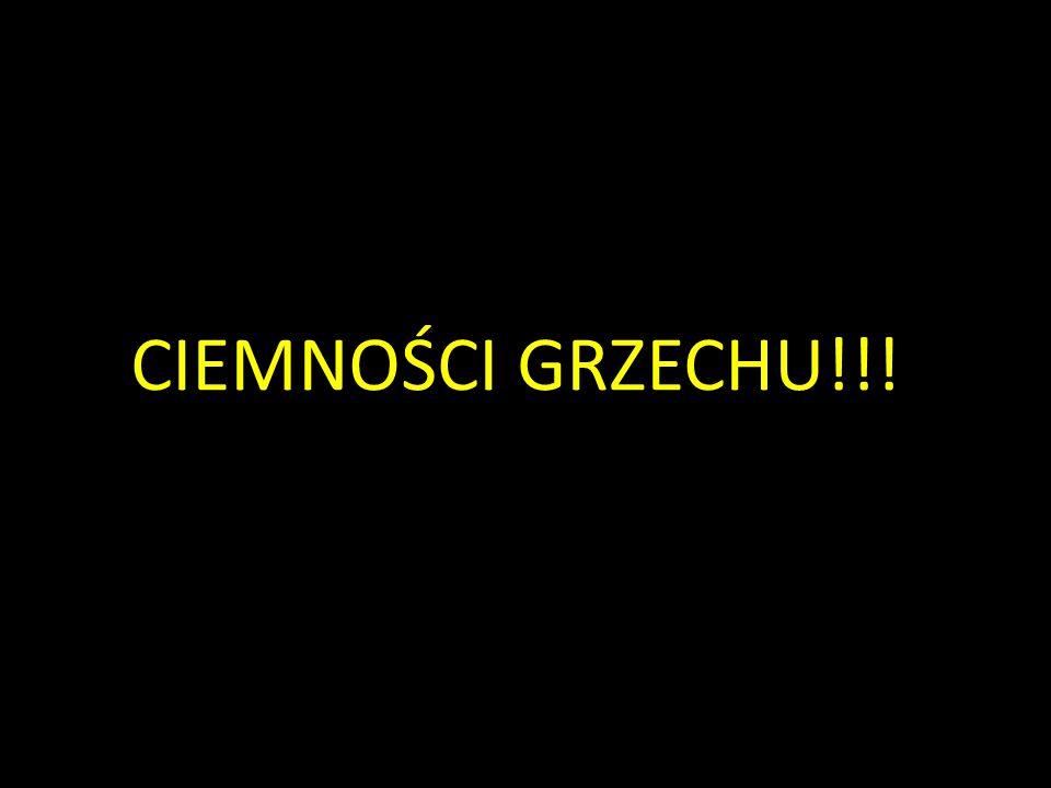 CIEMNOŚCI GRZECHU!!!