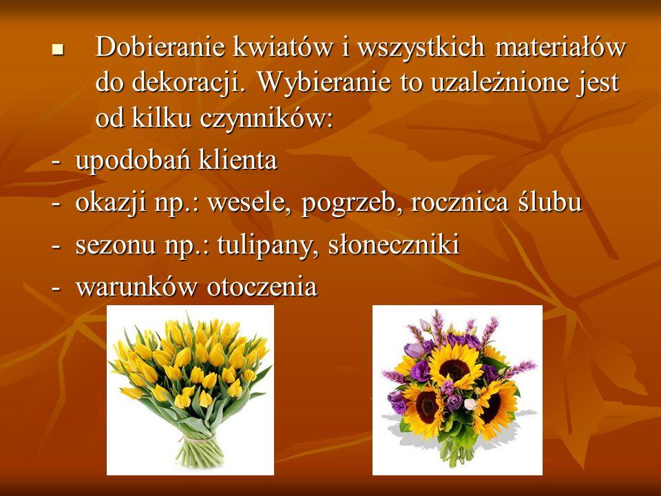 Dobieranie kwiatów i wszystkich materiałów do dekoracji