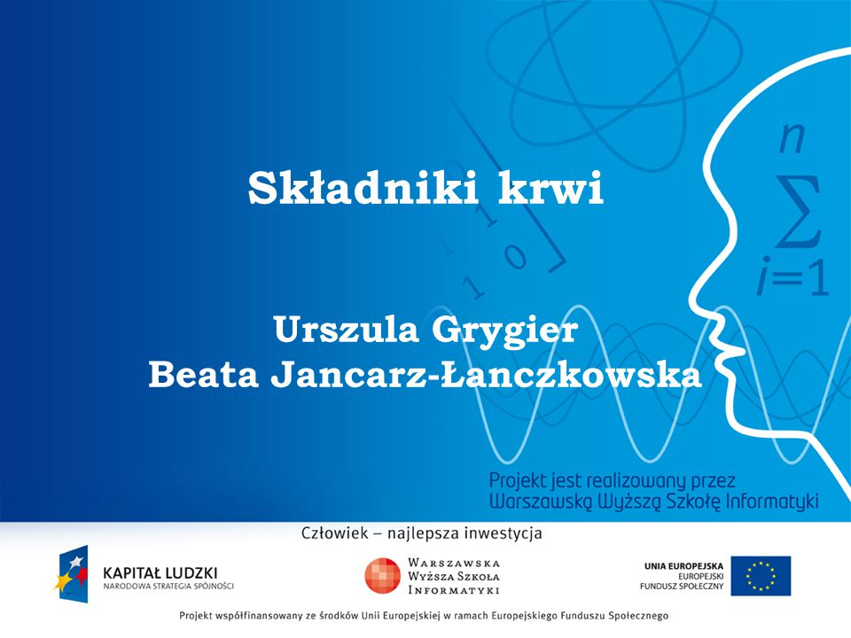 Składniki krwi Urszula Grygier Beata Jancarz-Łanczkowska