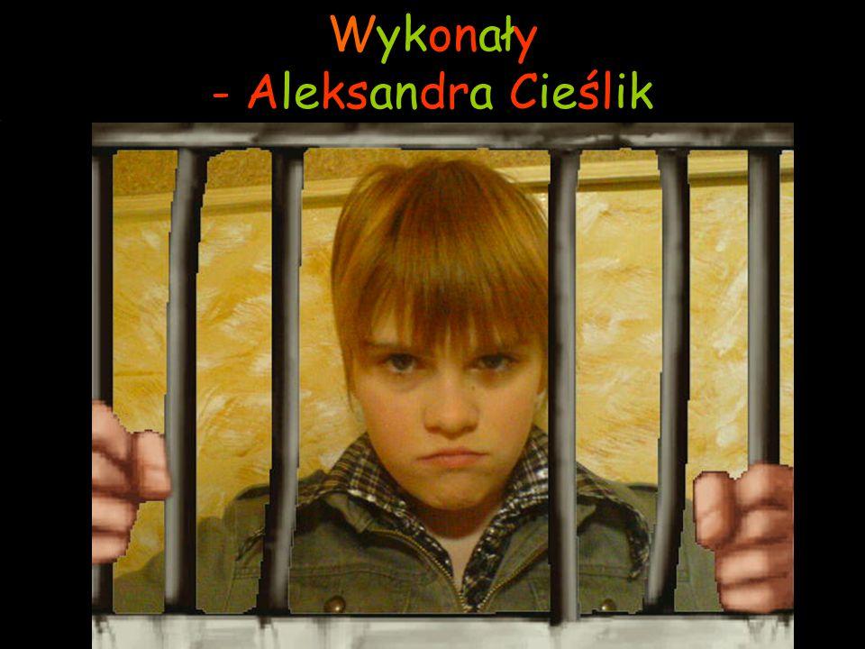 Wykonały - Aleksandra Cieślik