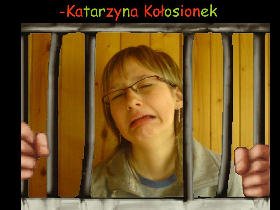 -Katarzyna Kołosionek