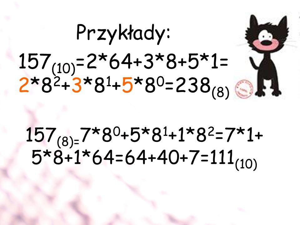 157(8)=7*80+5*81+1*82=7*1+5*8+1*64=64+40+7=111(10)