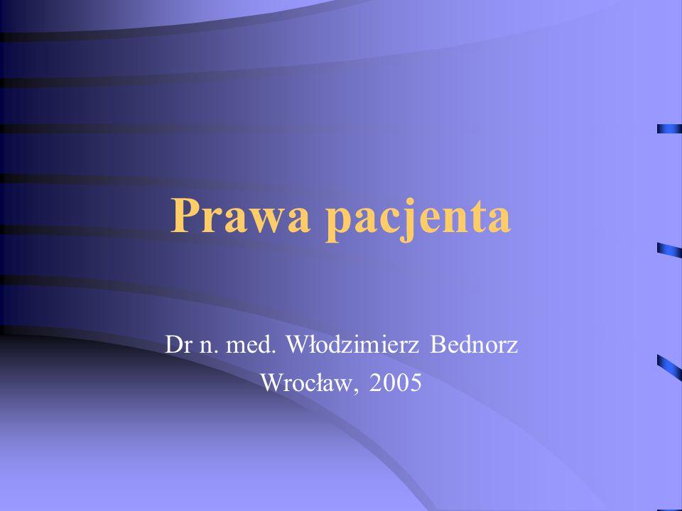 Dr n. med. Włodzimierz Bednorz Wrocław, 2005