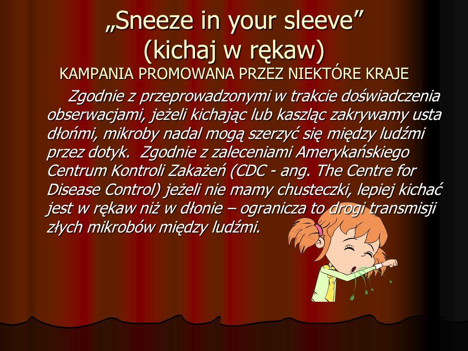 """""""Sneeze in your sleeve (kichaj w rękaw) KAMPANIA PROMOWANA PRZEZ NIEKTÓRE KRAJE"""