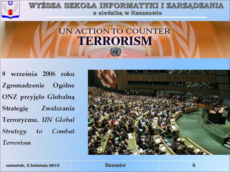 8 września 2006 roku Zgromadzenie Ogólne ONZ przyjęło Globalną Strategię Zwalczania Terroryzmu.