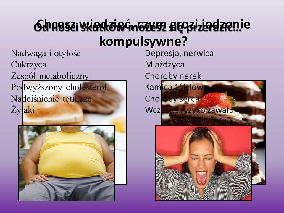 Chcesz wiedzieć, czym grozi jedzenie kompulsywne