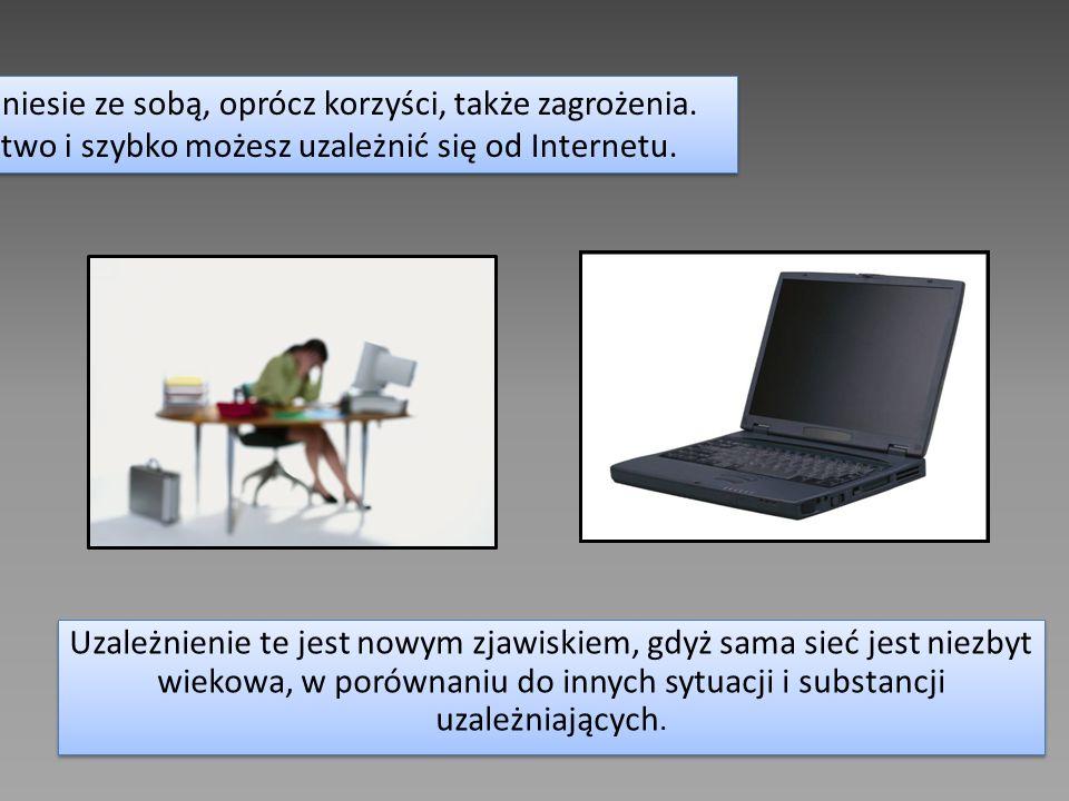 Komputer niesie ze sobą, oprócz korzyści, także zagrożenia
