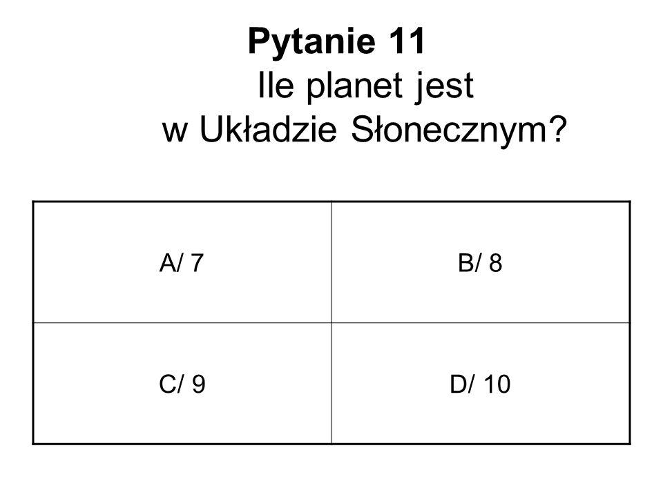 Pytanie 11 Ile planet jest w Układzie Słonecznym