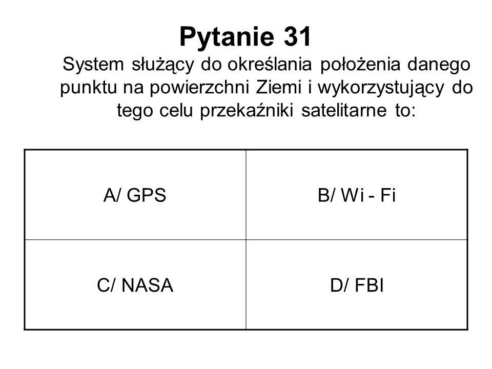 Pytanie 31 System służący do określania położenia danego punktu na powierzchni Ziemi i wykorzystujący do tego celu przekaźniki satelitarne to:
