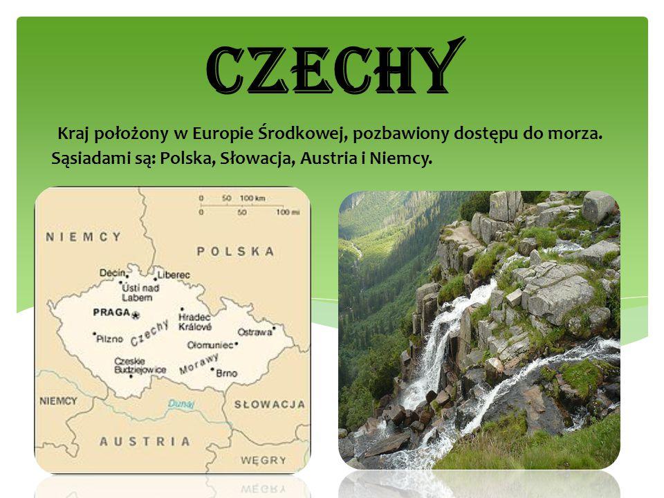 CZECHY Kraj położony w Europie Środkowej, pozbawiony dostępu do morza.