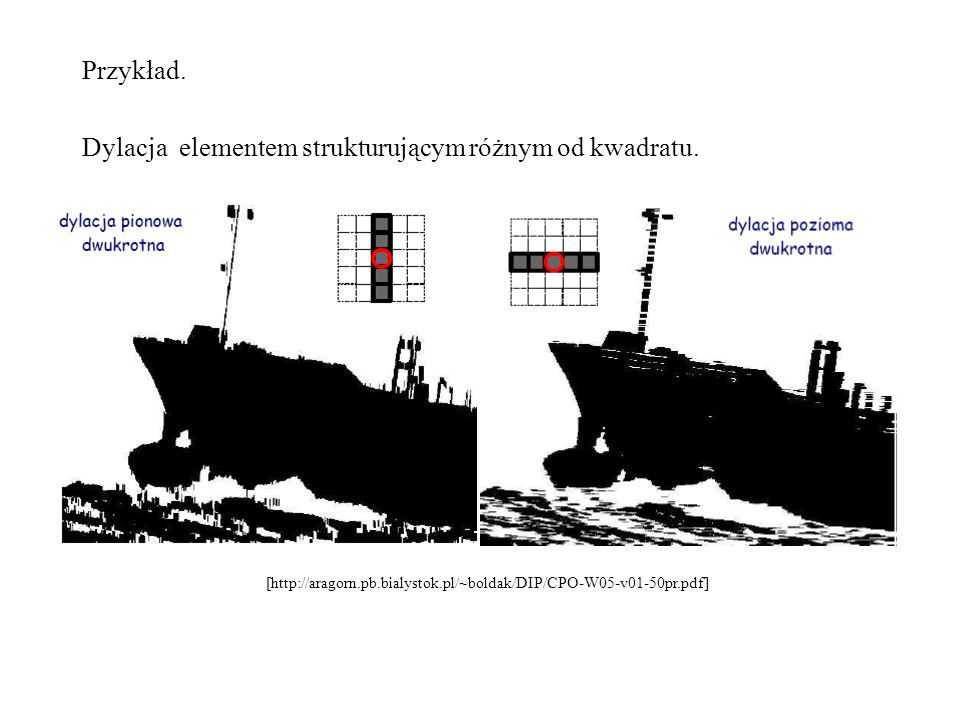 Dylacja elementem strukturującym różnym od kwadratu.