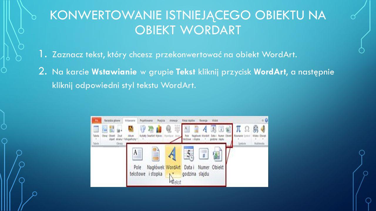 Konwertowanie istniejącego obiektu na obiekt wordart