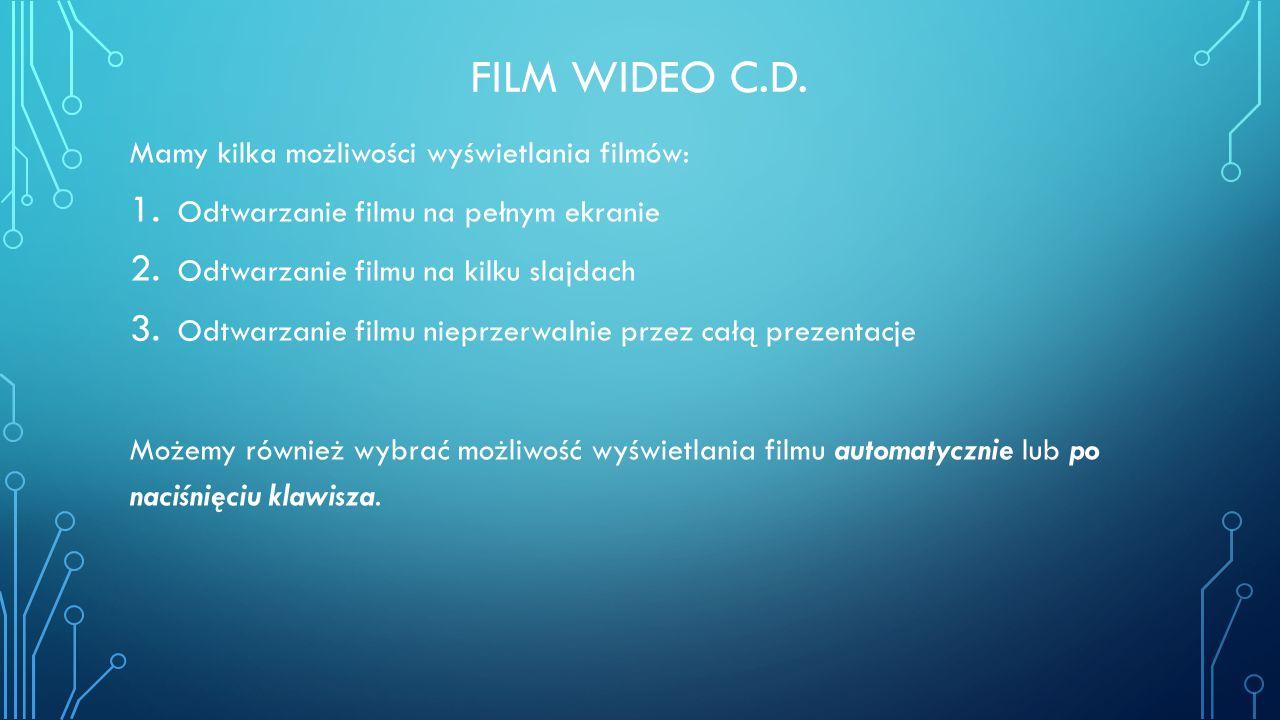 Film wideo c.d. Mamy kilka możliwości wyświetlania filmów: