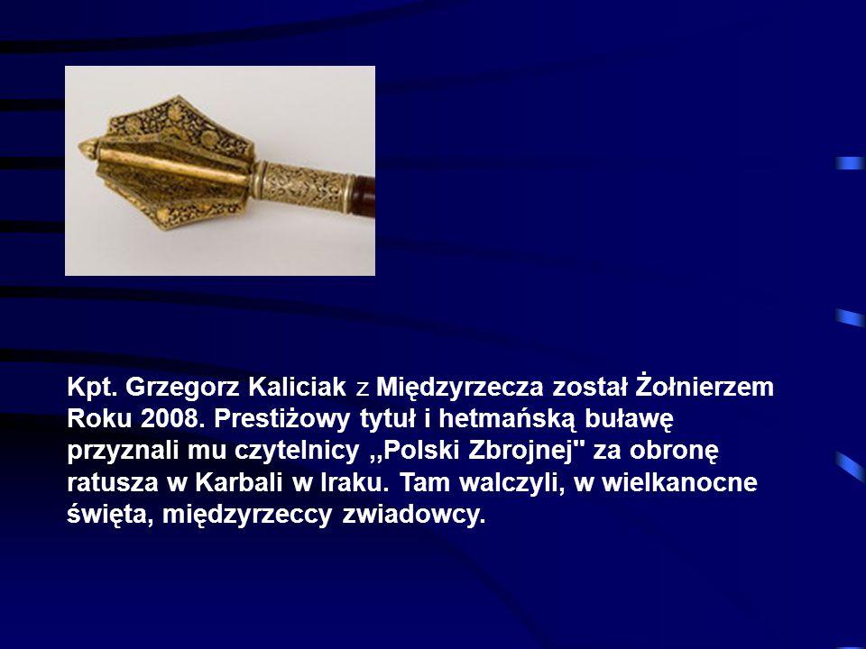 Kpt. Grzegorz Kaliciak z Międzyrzecza został Żołnierzem Roku 2008