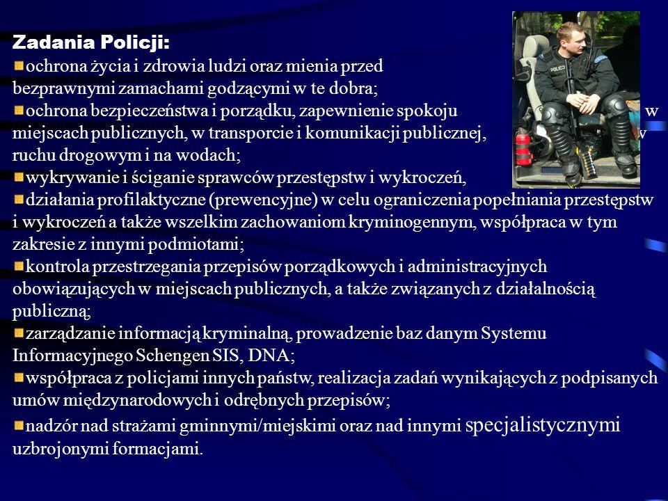 Zadania Policji: ochrona życia i zdrowia ludzi oraz mienia przed bezprawnymi zamachami godzącymi w te dobra;