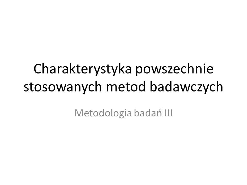 Charakterystyka powszechnie stosowanych metod badawczych