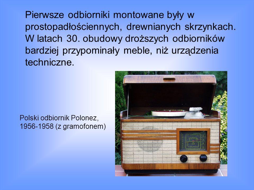 Pierwsze odbiorniki montowane były w prostopadłościennych, drewnianych skrzynkach. W latach 30. obudowy droższych odbiorników bardziej przypominały meble, niż urządzenia techniczne.