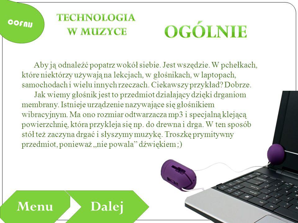 ogólnie Menu Dalej Technologia w Muzyce