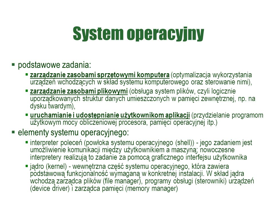 System operacyjny podstawowe zadania: elementy systemu operacyjnego: