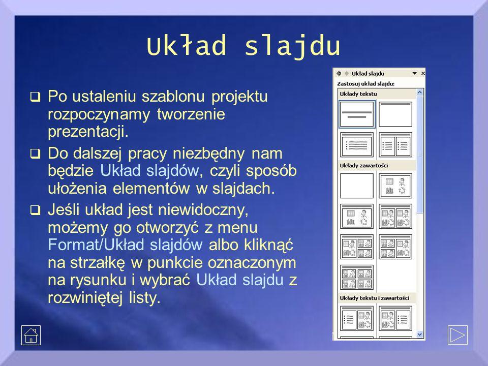 Układ slajdu Po ustaleniu szablonu projektu rozpoczynamy tworzenie prezentacji.
