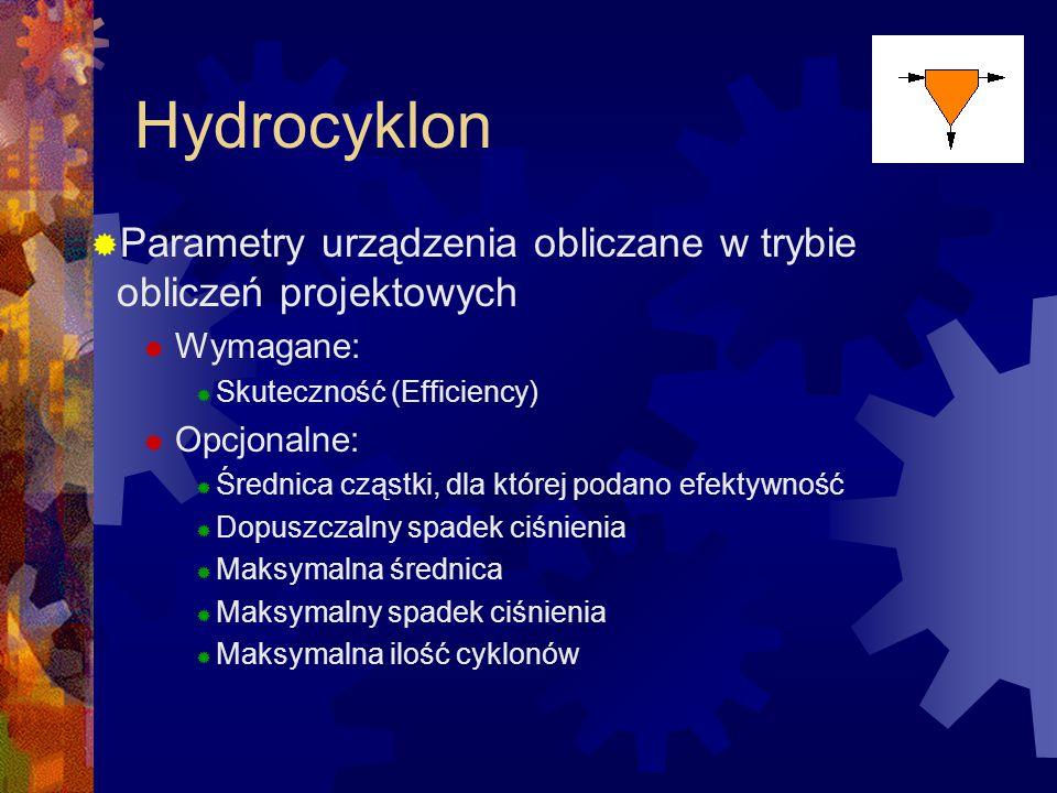 Hydrocyklon Parametry urządzenia obliczane w trybie obliczeń projektowych. Wymagane: Skuteczność (Efficiency)
