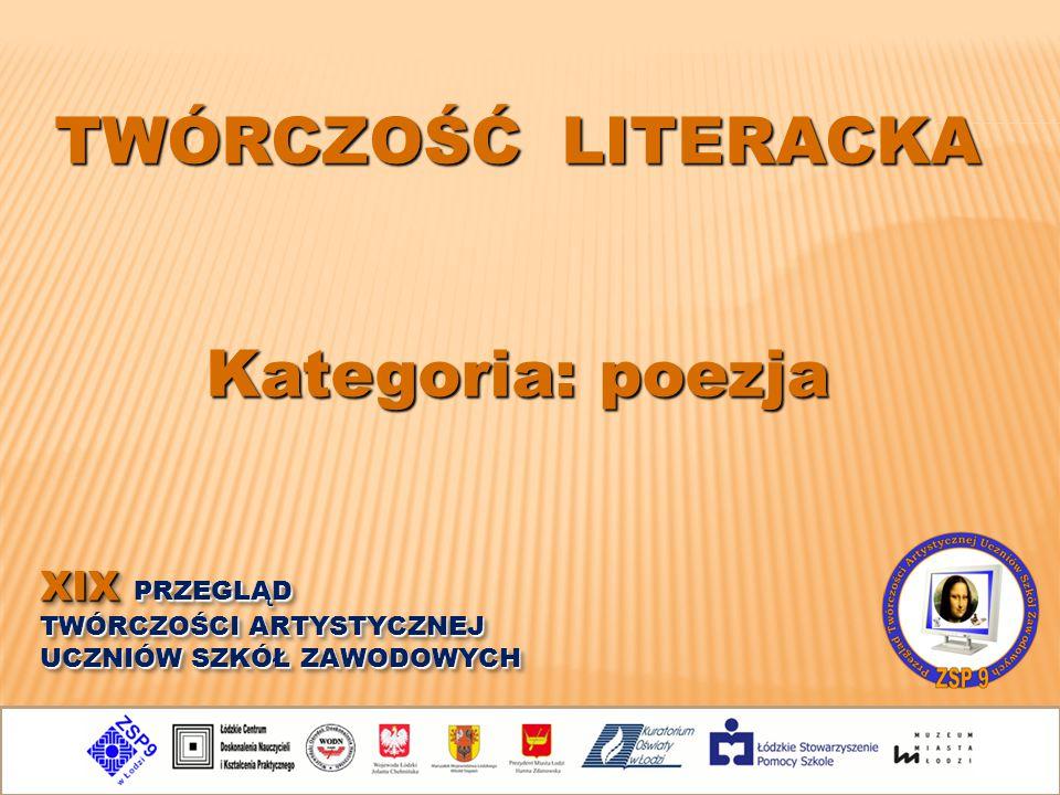 TWÓRCZOŚĆ LITERACKA Kategoria: poezja