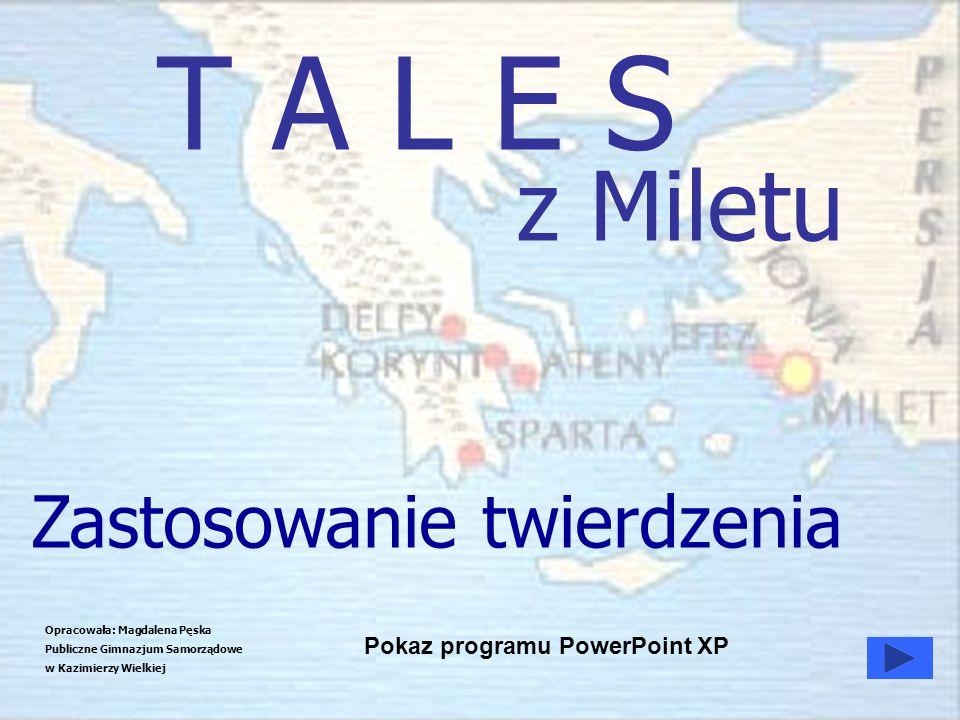 T A L E S z Miletu Zastosowanie twierdzenia