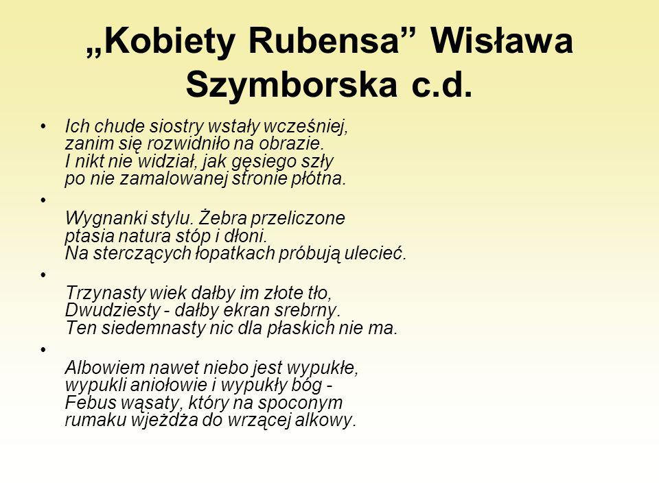 """""""Kobiety Rubensa Wisława Szymborska c.d."""
