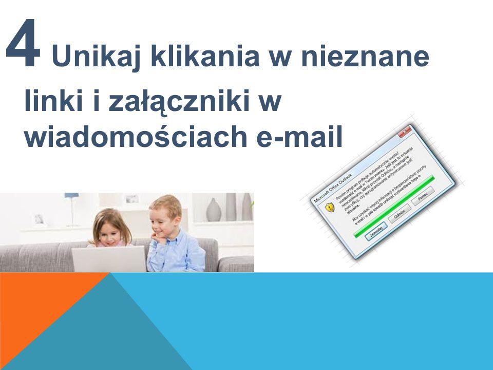 4 Unikaj klikania w nieznane linki i załączniki w wiadomościach e-mail