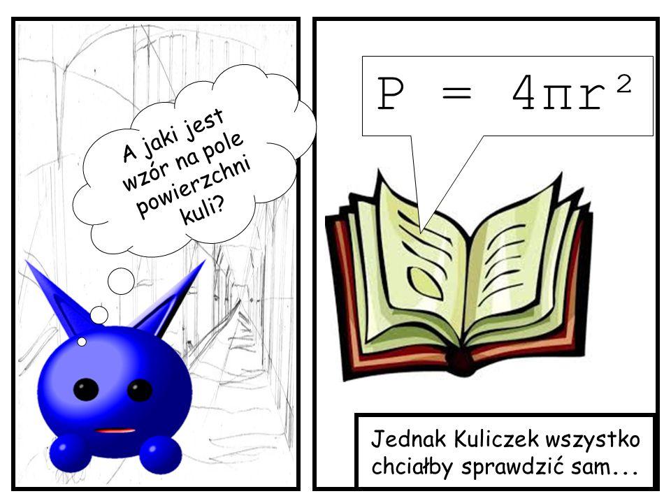 P = 4πr² A jaki jest wzór na pole powierzchni kuli